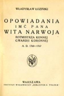 Opowiadania imć Pana Wita Narwoja: rotmistrza Konnej Gwardii Koronnej, A. D. 1760-1767