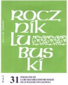 Rocznik Lubuski (t.31, cz.2): Pogranicze Lubusko-Brandenburskie po II wojnie światowej