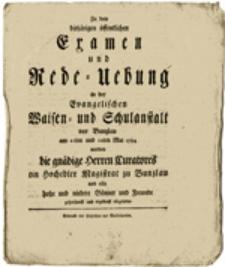 Zu dem disjärigen öffentlichen Cramen und Rede = Uebung in der Evangelischen Waisen = und Schulanstalt vor Bunzlau ...