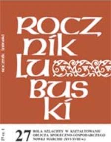 Rocznik Lubuski (t. 27, cz.1): Rola szlachty w kształtowaniu oblicza społeczno-gospodarczego Nowej Marchii (XVI-XVIII w.)