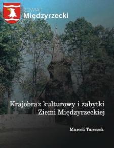 Krajobraz kulturowy i zabytki Ziemi Międzyrzeckiej