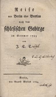 Reise von Berlin über Breslau nach dem schlesischen Gebirge im Sommer 1783