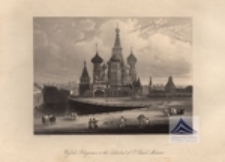 Wassili Blagennoi, or the Cathedral  of St. Basil, Moscow